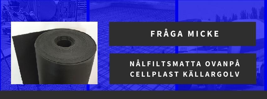 Nålfiltsmatta ovanpå cellplast vid isolering av källargolv